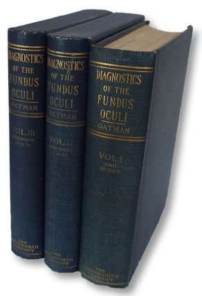 Diagnostics of the Fundus Oculi (3 volumes). Edward L. Oatman.
