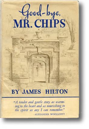 Good-bye, Mr. Chips. James Hilton.