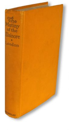 The Mutiny of the Elsinore (First Edition, Unrecorded Variant, Books into Film). Jack London.