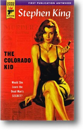 The Colorado Kid (Hard Case Crime, HCC-013). Stephen King.