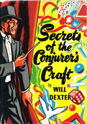 Secrets of the Conjurer's Craft (Magic). Will Dexter.