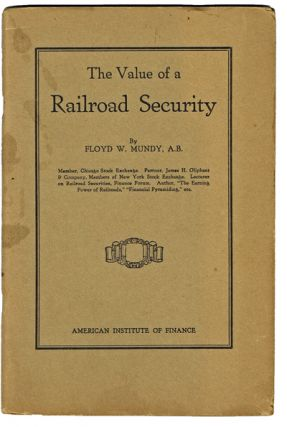 "The Value of a Railroad Security (""Black Tuesday"", 1929 Stock Market Crash, Trading). Floyd W. Mundy."