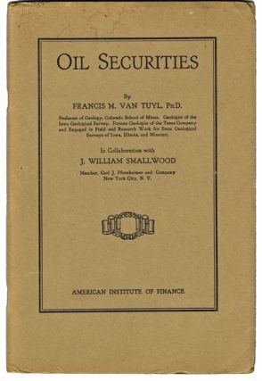 "Oil Securities (""Black Tuesday"", 1929 Stock Market Crash, Trading). Francis M. Van Tuyl, J. William Smallwood."