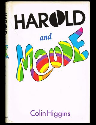 Harold and Maude (Books into Film, First Edition). Colin Higgins.