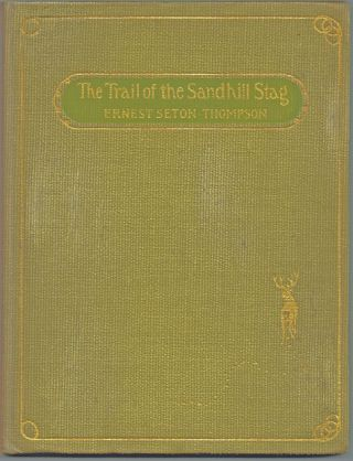 The Trail of the Sandhill Stag (First Edition, Association Copy, Boy Scouts). Ernest Seton-Thompson.