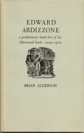 Edward Ardizzone : A Preliminary Hand-list of His Illustrated Books, 1929-70. Brian Alderson