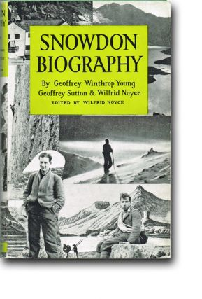 Snowdon Biography (Mountaineering, First Edition). Geoffrey Winthrop Young, Geoffrey Sutton,...