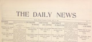 The Daily News, Vol. 1 No. 1. Tuesday, April 22, 1902 (Nelson, Kootenays, Gold Mine). F. J. Deane