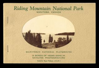 Riding Mountain National Park / Manitoba, Canada. Manitoba's National Playground. A Series of Views Done in Genuine Photogravure (Grey Owl's First Parks Canada Location). Henson's Ltd.