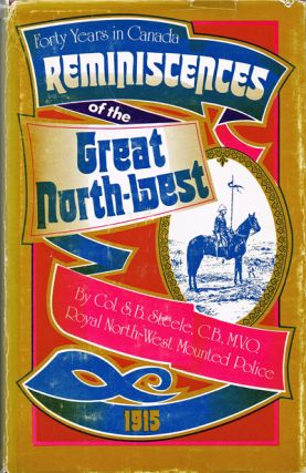 Forty Years in Canada : Reminiscences of the Great North-West with Some Account of His Service in...