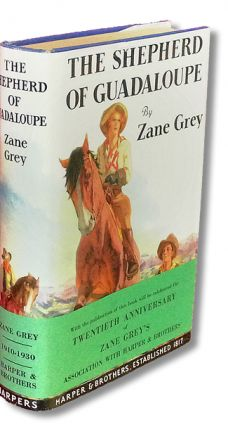 The Shepherd of Guadaloupe (First Edition with Publisher's Wrap-Around Band). Zane Grey