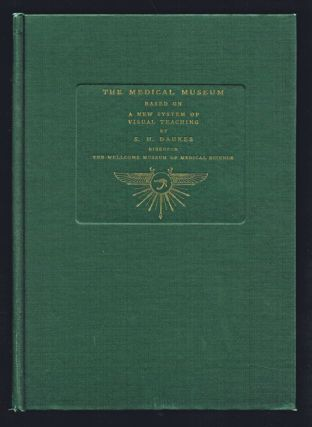 The Medical Museum : Modern Developments, Organization and Technical Methods based on a New...