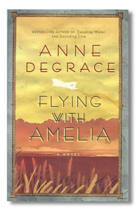 Flying With Amelia (Signed First Edition). Anne Degrace.