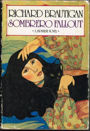 Sombrero Fallout : A Japanese Novel. Richard Brautigan