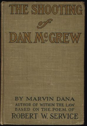 The Shooting of Dan McGrew : A Novel. Marvin Dana, Robert Service