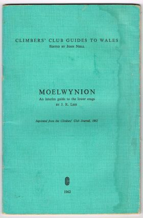 Moelwynion : An Interim Guide to the Lower Crags. J. R. Lees, John Neil