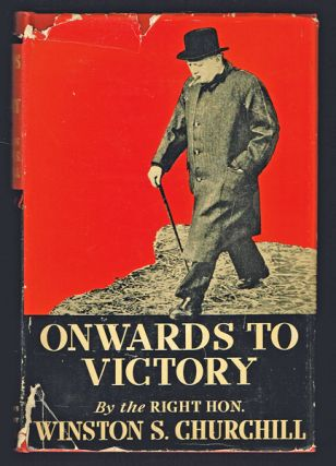 Onwards to Victory: War Speeches by the Right Hon. Winston S. Churchill C.H., M.P. Winston S. Churchill, Charles Eade.