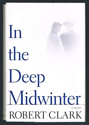 In the Deep Midwinter (Signed First Edition). Robert Clark