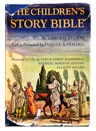 The Children's Story Bible. Harold Begbie.