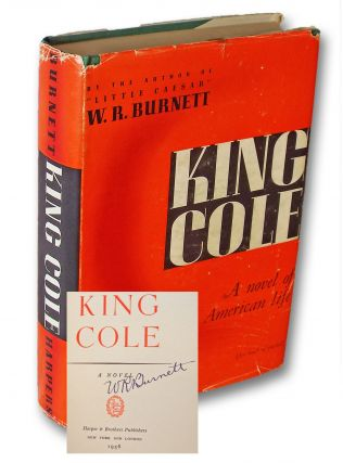 King Cole (Signed First Edition). W. R. Burnett.