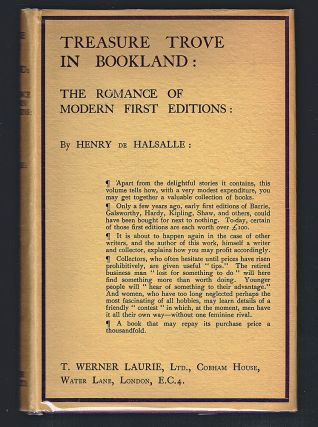 Treasure Trove In Bookland : The Romance Of Modern First Editions (Book Collecting). Henry de Halsalle.