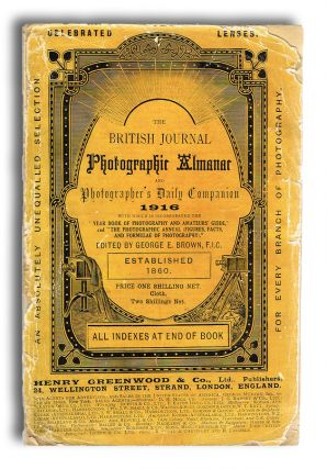 The British Journal Photographic Almanac and Photographer's Daily Companion, 1916 (Photography, Trade Catalogues). George E. Brown.