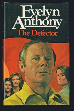 The Defector (First Edition). Evelyn Anthony.