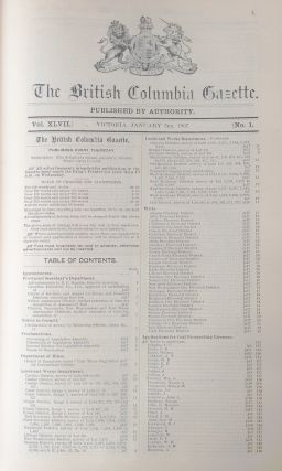 The British Columbia Gazette, Vol. XLVII, Numbers 1 - 17. (Part 1 : Jan 3rd, 1907 - April 25th, 1907). British Columbia.