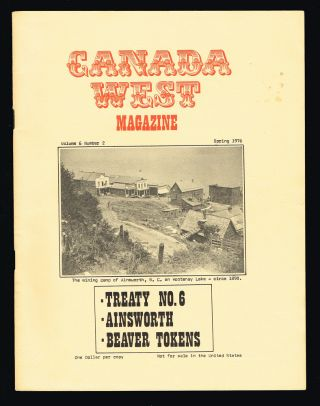 Canada West Magazine. Spring 1976, Vol. 6 No. 2 (Ainsworth, Kootenay Lake, Chinese Treasure). Barlee, Bill N. L.