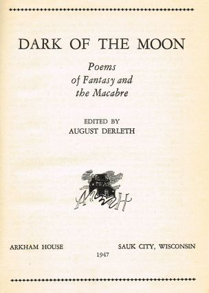 Dark of the Moon : Poems of Fantasy and the Macabre. August Derleth.