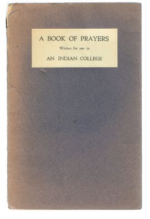 A Book of Prayers Written for Use in an Indian College (Indian Residential Schools). J. S. Hoyland.