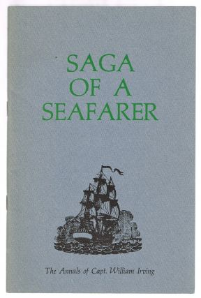 Saga of a Seafarer : The Annals of Capt. William Irving. Mary Aline Cox