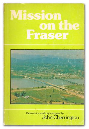 Mission on the Fraser. John Cherrington