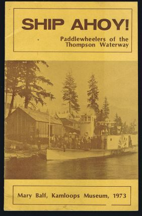Ship Ahoy! : Paddlewheelers of the Thompson Waterway. Mary Balf