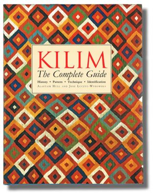 Kilim : The Complete Guide. History, Pattern, Technique, Identification (Rugs - Persia, Asia & Africa). Nicholas Barnard, Alastair Hull, José Luczyc-Wyhowska.