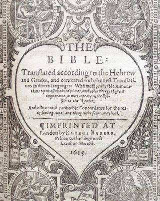 "The Bible : Translated According to the Hebrew and Greeke... (Barker's Last Black-Letter Quarto Edition [1615] of the Geneva ""Breeches"" Bible) bound with the Stationers 1614 edition of The Whole Booke of Paslmes"