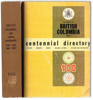 The Province of British Columbia, Canada - Centennial Directory : History, Industry, Tourist,...