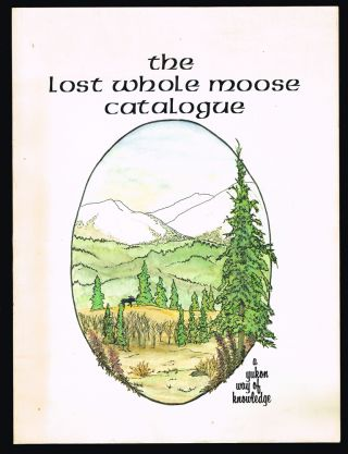 The Lost Whole Moose Catalogue : A Yukon Way of Knowledge. Mars Bonfire II