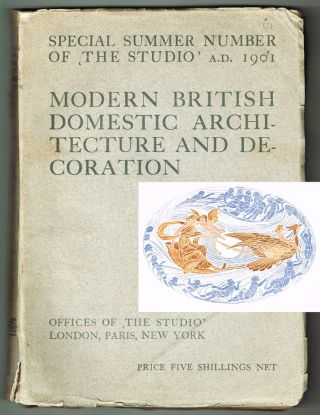 Modern British Domestic Architecture and Decoration: Special Summer Number of 'The Studio' A.D. 1901. Charles Holme.