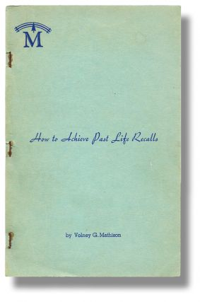 How to Achieve Past Life Recalls (Scientology, L. Ron Hubbard). Volney G. Mathison.