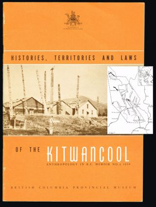 Histories, Territories and Laws of the Kitwancool : Anthropology in British Columbia - Memoir No. 4, 1959 (Totem Poles). Wilson Duff.