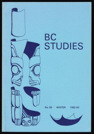 BC Studies : No. 56 - Winter 1982-83 : Smallpox on the Northwest Coast, 1835-1838 (First Nations Health). James R. Gibson, Margaret Prang,