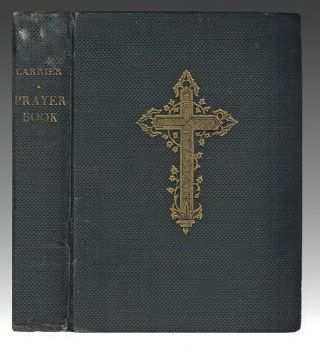 Carrier Prayer-Book : With a Literal Translation and Notes on the Language. Morice, Father Adrien-Gabriel.