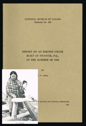 Report on an Eskimo Umiak Built at Ivuyivik, P.Q., in the Summer of 1960 : National Museum of...