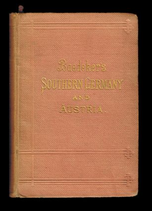 Southern Germany and Austria, Including Hungary and Transylvania : With 14 Maps and 30 Plans....