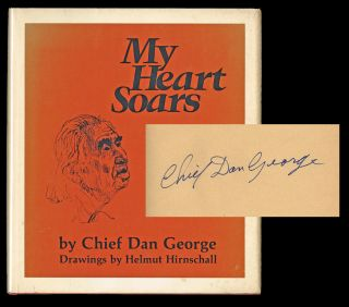 My Heart Soars (Signed First Edition). Chief Dan George