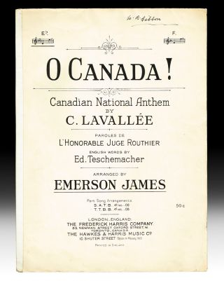 O Canada ! Canadian National Anthem by C. Lavallée. C. Lavallée, Emerson James, French, Judge Routhier, English, Edward Teschemacher.