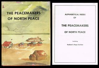 The Peacemakers of North Peace * together with supplement * Alphabetical Index of The Peacemakers...