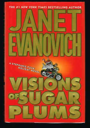 Visions of Sugar Plums : A Stephanie Plum Holiday Novel (Signed First Edition). Janet Evanovich.