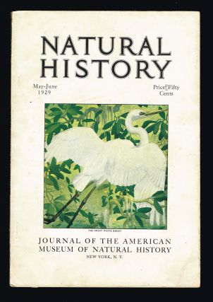 Natural History : The Journal of The American Museum of Natural History. Volume XXIX No. 3....